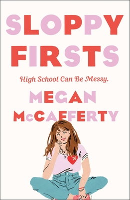 Sloppy Firsts: A Jessica Darling Novel - McCafferty, Megan, and Serle, Rebecca (Introduction by)