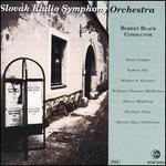Slovak Radio Symphony Orchestra; Robert Black, Conductor