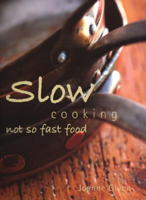 Slow Cooking: Not So Fast Food - Glynn, Joanne