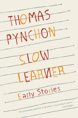 Slow Learner: Early Stories with an Introduction by the Author - Pynchon, Thomas
