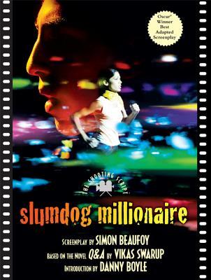 Slumdog Millionaire: The Shooting Script - Beaufoy, Simon