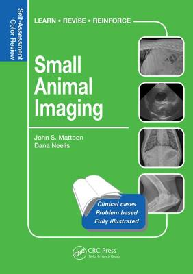 Small Animal Imaging: Self-Assessment Review - Mattoon, John S., and Neelis, Dana