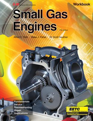 Small Gas Engines - Roth, Alfred C, and Fisher, Blake, and Gauthier, W Scott
