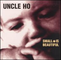 Small Is Beautiful - Uncle Ho