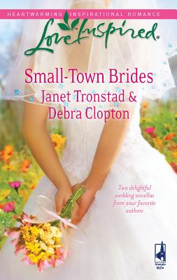 Small-Town Brides: An Anthology - Tronstad, Janet, and Clopton, Debra