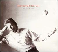 Small World - Huey Lewis & the News