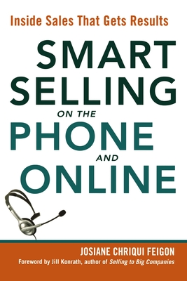 Smart Selling on the Phone and Online: Inside Sales That Gets Results - Feigon, Josiane Chriqui
