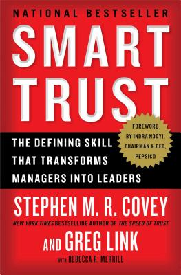 Smart Trust: The Defining Skill That Transforms Managers Into Leaders - Covey, Stephen M R, and Link, Greg, and Merrill, Rebecca R (Contributions by)