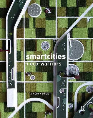 Smartcities and Eco-Warriors - Lim, C.J., and Liu, Ed
