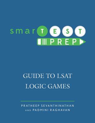 Smartest Prep: Guide to LSAT Logic Games - Sevanthinathan, Pratheep