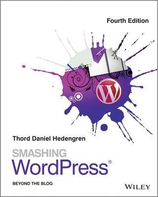 Smashing Wordpress: Beyond the Blog - Hedengren, Thord Daniel