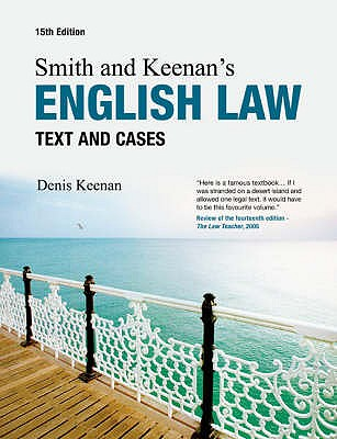 Smith and Keenan's English Law: Text and Cases - Keenan, Denis