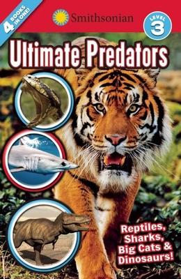 Smithsonian Readers: Ultimate Predators Level 3 - Scott-Royce, Brenda