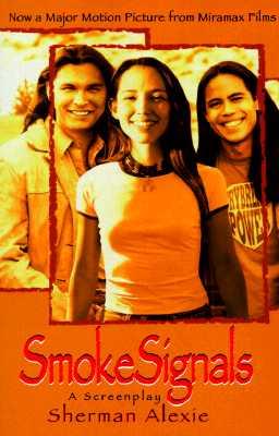 Smoke Signals: A Screenplay - Alexie, Sherman
