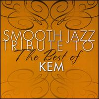 Smooth Jazz Tribute to the Best of Kem - Various Artists