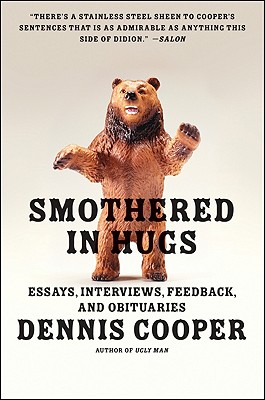 Smothered in Hugs: Essays, Interviews, Feedback, and Obituaries - Cooper, Dennis