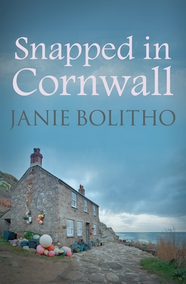 Snapped in Cornwall - Bolitho, Janie