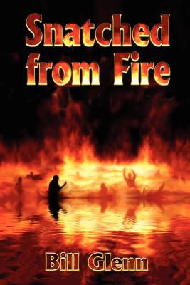 Snatched from Fire - Glenn, Bill