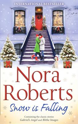 Snow Is Falling: Gabriel's Angel / Blithe Images - Roberts, Nora