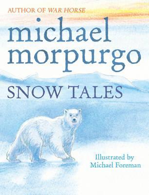 Snow Tales (Rainbow Bear and Little Albatross) - Morpurgo, Michael