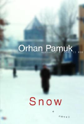 Snow - Pamuk, Orhan, and Freely, Maureen (Translated by)