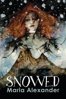 Snowed - Alexander, Maria