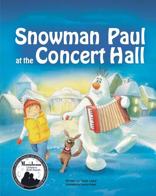 Snowman Paul at the Concert Hall - Lapid, Yossi, and Pasek, Joanna (Illustrator)