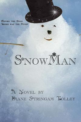 Snowman - Tolley, Diane Stringam, and Crisp, Jodi (Photographer)