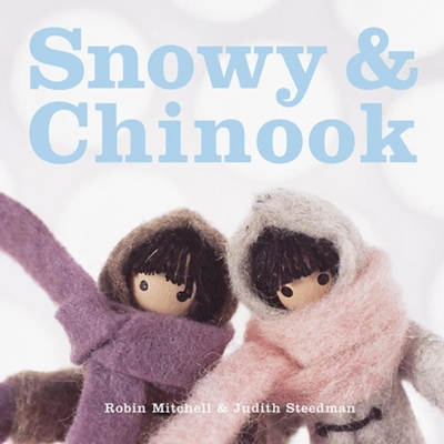 Snowy and Chinook - Mitchell, Robin