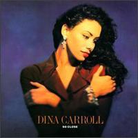 So Close - Dina Carroll