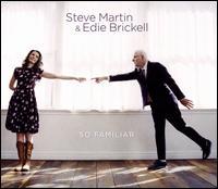 So Familiar - Steve Martin/Edie Brickell