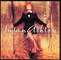 So Far, The Best of Susan Ashton, Vol. 1 - Susan Ashton