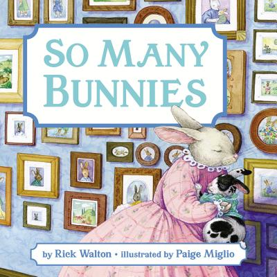 So Many Bunnies Board Book: A Bedtime ABC and Counting Book - Walton, Rick