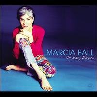 So Many Rivers - Marcia Ball