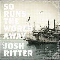 So Runs the World Away - Josh Ritter