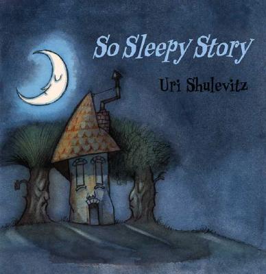 So Sleepy Story - Shulevitz, Uri