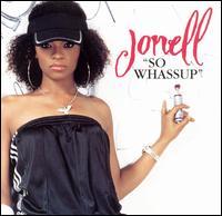 So Whassup - Jonell
