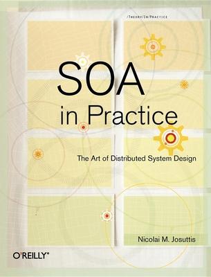 Soa in Practice: The Art of Distributed System Design - Josuttis, Nicolai M