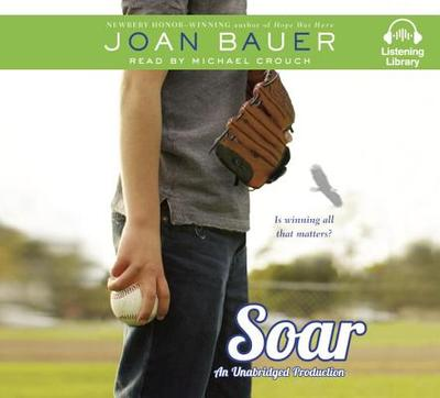 Soar - Bauer, Joan, and Crouch, Michael (Read by)