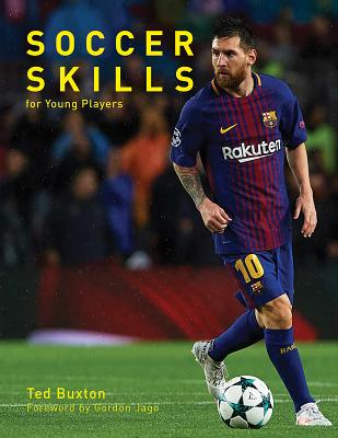 Soccer Skills: For Young Players - Buxton, Ted, and Jago, Gordon (Foreword by)