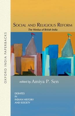 Social and Religious Reform: The Hindus of British India - Sen, Amiya P (Editor)