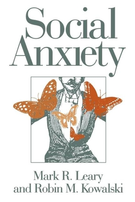 Social Anxiety - Leary, Mark R, PhD