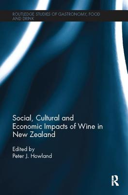 Social, Cultural and Economic Impacts of Wine in New Zealand - Howland, Peter J (Editor)
