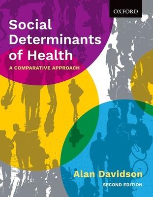 Social Determinants of Health: A Comparative Approach - Davidson, Alan