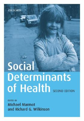 Social Determinants of Health - Marmot, Michael, Sir (Editor), and Wilkinson, Richard G (Editor)