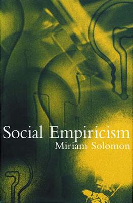 Social Empiricism - Solomon, Miriam