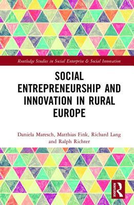 Social Entrepreneurship and Innovation in Rural Europe - Richter, Ralph, and Fink, Matthias, and Lang, Richard