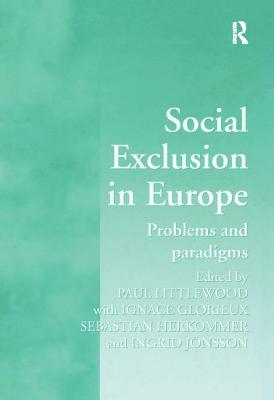 Social Exclusion in Europe: Problems and Paradigms - Littlewood, Paul, and Glorieux, Ignace, and Jonsson, Ingrid