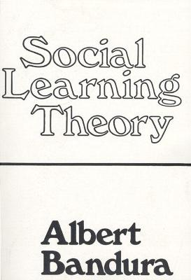 Social Learning Theory - Bandura, Albert