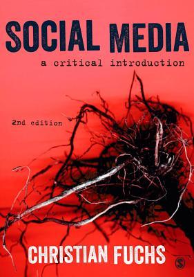 Social Media: A Critical Introduction - Fuchs, Christian